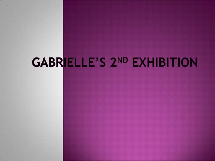 Gabrielle's 2nd exhibition