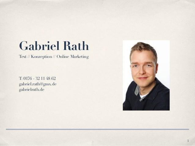 Gabriel RathText // Konzeption // Online MarketingT: 0176 - 32 11 48 62gabriel.rath@gmx.degabrielrath.de1