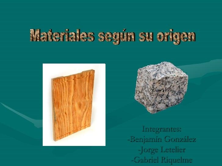 Integrantes: -Benjamín González    -Jorge Letelier  -Gabriel Riquelme