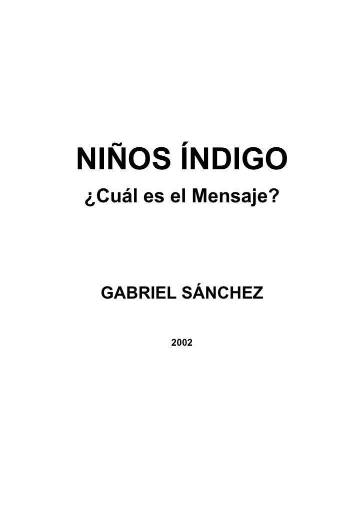 NIÑOS ÍNDIGO ¿Cuál es el Mensaje?     GABRIEL SÁNCHEZ          2002
