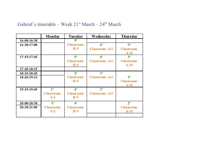 Gabriel's timetable – Week 21st March – 24th March               Monday       Tuesday       Wednesday       Thursday 16:00...