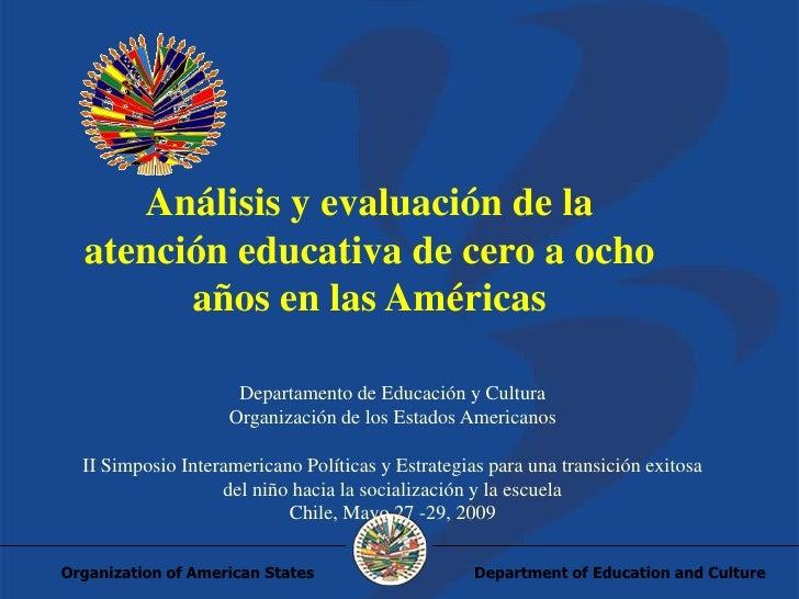 Análisis y evaluación de la   atención educativa de cero a ocho         años en las Américas                       Departa...