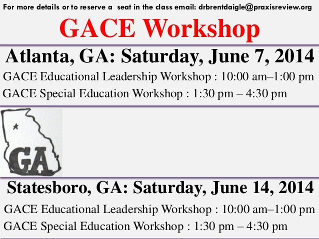 GACE Workshop For more details or to reserve a seat in the class email: drbrentdaigle@praxisreview.org Atlanta, GA: Saturd...