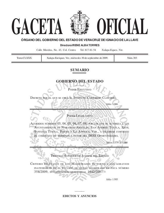 GACETA OFICIALÓRGANO DEL GOBIERNO DEL ESTADO DE VERACRUZ DE IGNACIO DE LALLAVE Directora IRENE ALBA TORRES Calle Morelos, ...