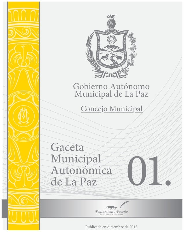 Dirección de Comunicación                       Concejo Municipal de La Paz      GACETAMUNICIPAL AUTÓNOMA     DE LA PAZ   ...