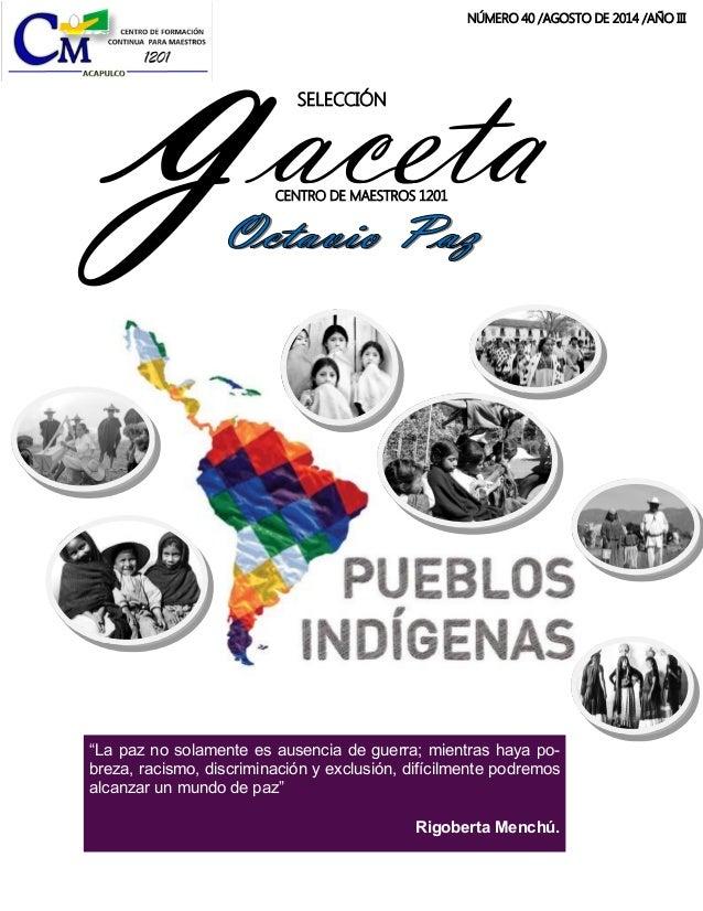 """SELECCIÓN  gaceta  CENTRO DE MAESTROS 1201  NÚMERO 40 /AGOSTO DE 2014 /AÑO III  """"La paz no solamente es ausencia de guerra..."""