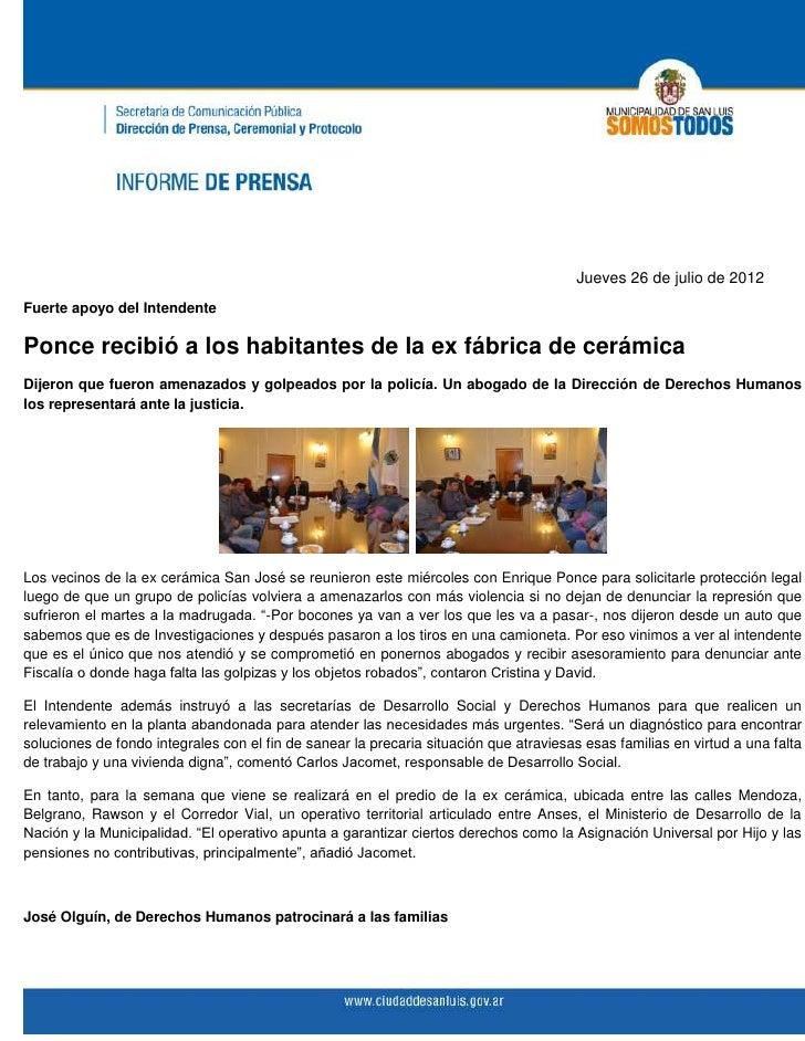 Jueves 26 de julio de 2012Fuerte apoyo del IntendentePonce recibió a los habitantes de la ex fábrica de cerámicaDijeron qu...
