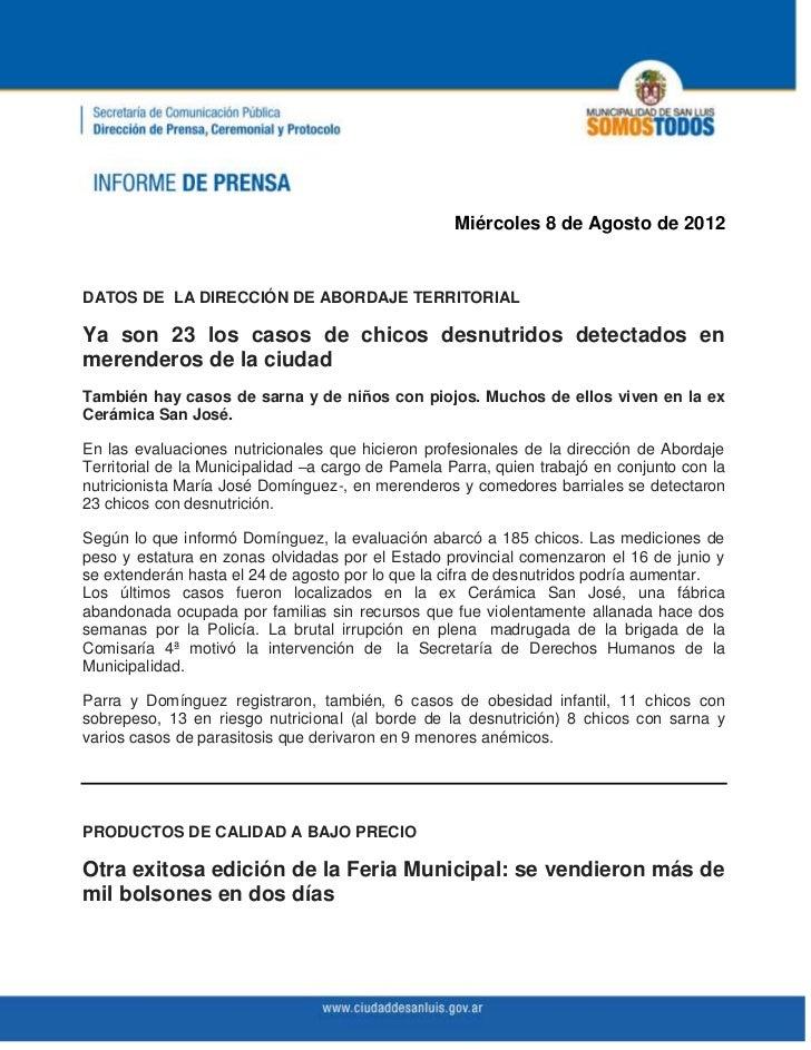 Miércoles 8 de Agosto de 2012DATOS DE LA DIRECCIÓN DE ABORDAJE TERRITORIALYa son 23 los casos de chicos desnutridos detect...
