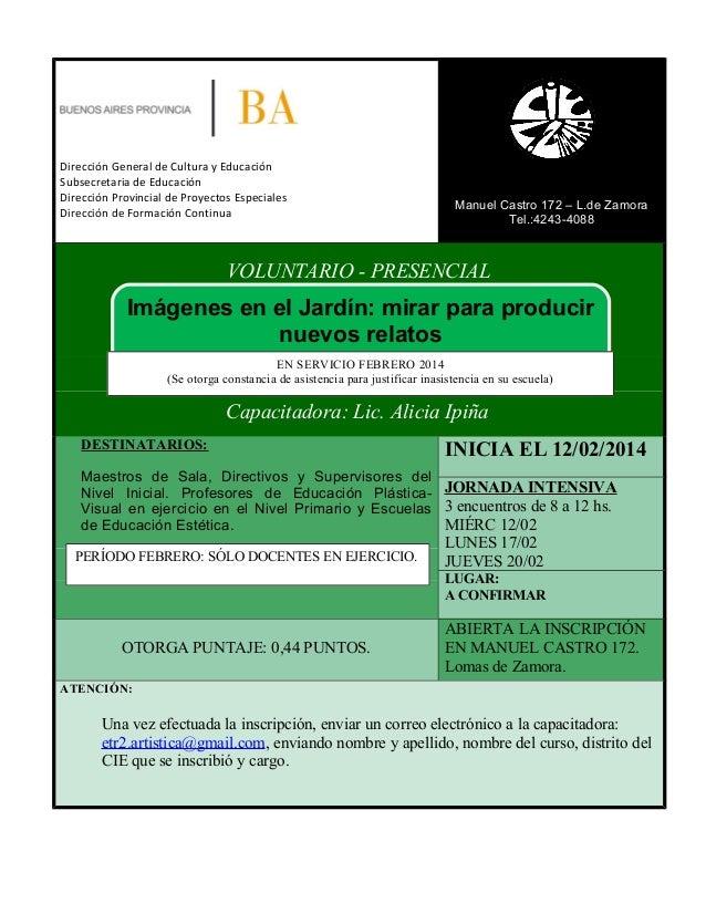 Dirección General de Cultura y Educación Subsecretaria de Educación Dirección Provincial de Proyectos Especiales Dirección...