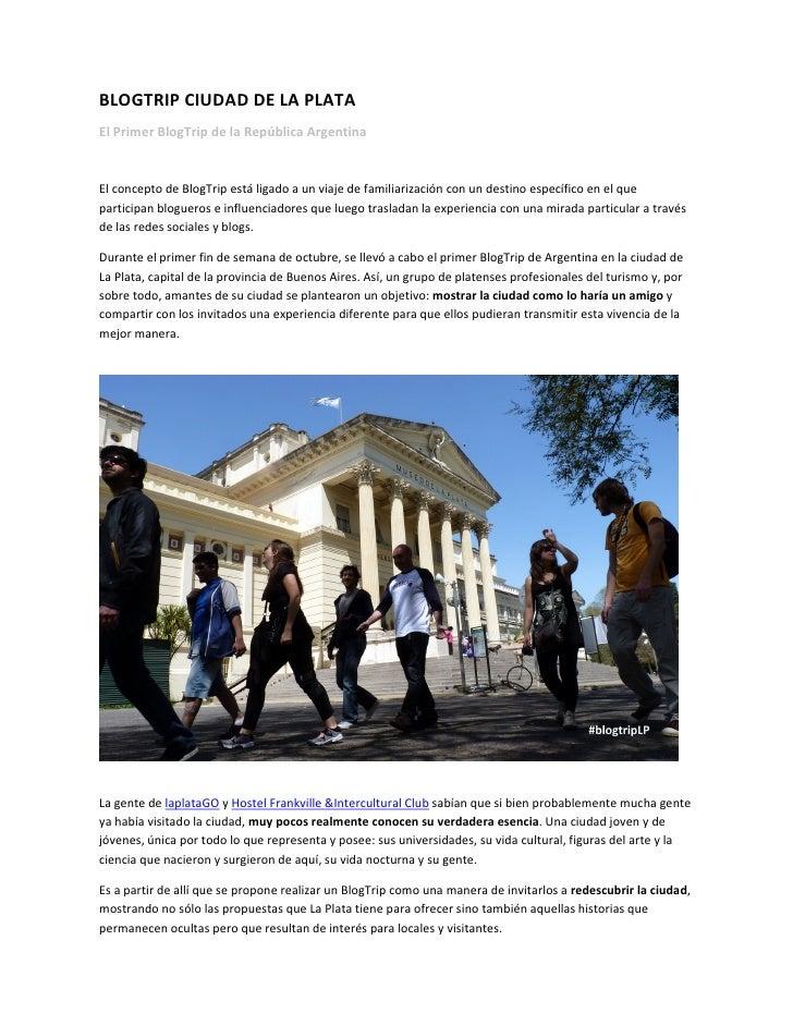 BLOGTRIP CIUDAD DE LA PLATAEl Primer BlogTrip de la República ArgentinaEl concepto de BlogTrip está ligado a un viaje de f...