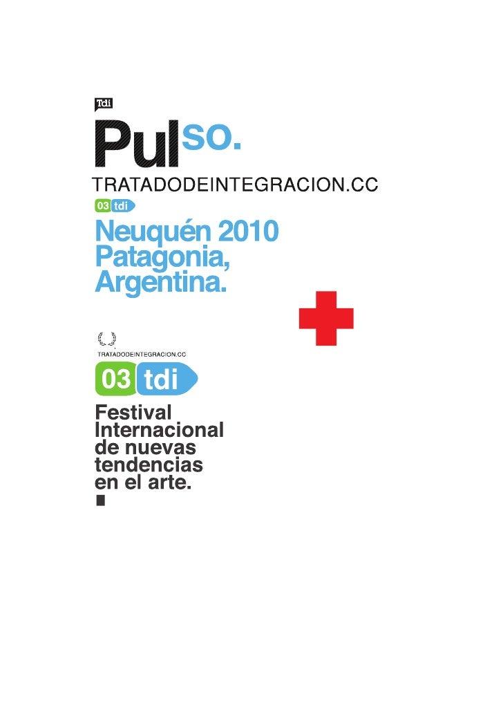 CONCEPTO:  Tratado de integracion se presenta como proyecto de Festival - Forum , cuyo principal objetivo es exhibir un pa...