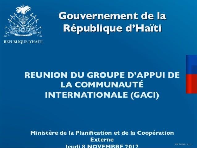 Gouvernement de la           République d'HaïtiREUNION DU GROUPE D'APPUI DE      LA COMMUNAUTÉ   INTERNATIONALE (GACI)  ...