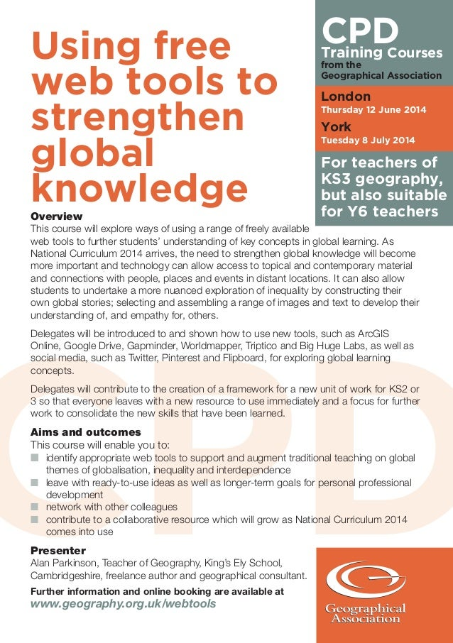 Using free web tools to strengthen global knowledge CPDTraining Courses from the Geographical Association Further informat...