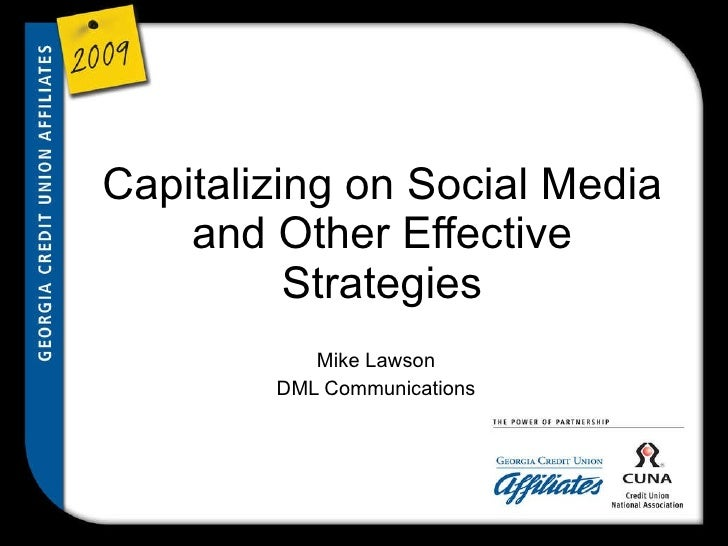 Capitalizing on Social Media and Other Effective Strategies Mike Lawson DML Communications