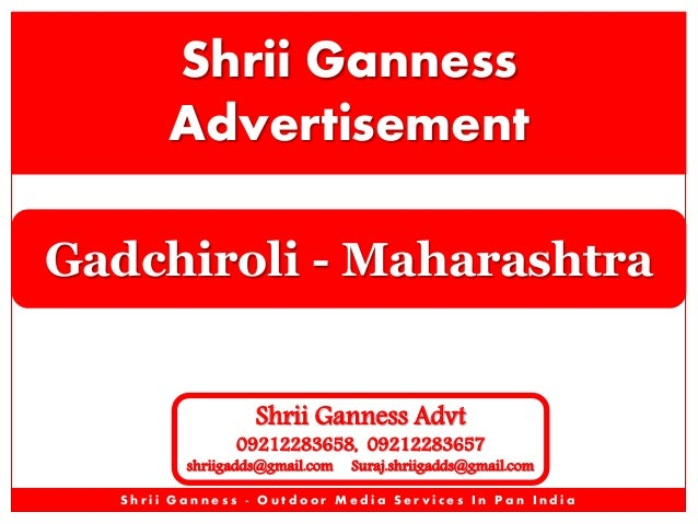 Shrii Ganness Advertisement Gadchiroli - Maharashtra Shrii Ganness Advt  09212283658, 09212283657  shriigadds@gmail.com  S...