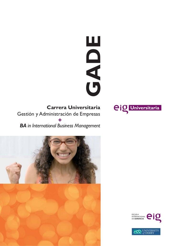 GADE            Carrera UniversitariaGestión y Administración de Empresas BA in International Business Management