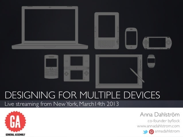 Live streaming: Designing For Multiple Devices - GA, New York, 14 March 2013