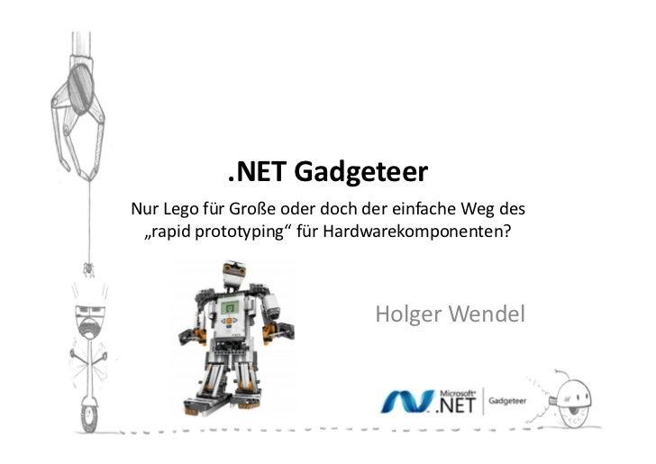 """.NET GadgeteerNur Lego für Große oder doch der einfache Weg des """"rapid prototyping"""" für Hardwarekomponenten?              ..."""