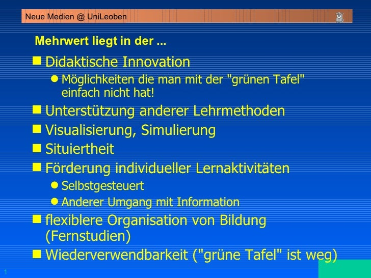 <ul><li>Mehrwert liegt in der ... </li></ul><ul><li>Didaktische Innovation </li></ul><ul><ul><li>Möglichkeiten die man mit...