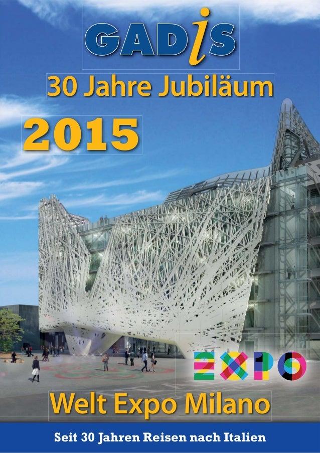 2015 30 Jahre Jubiläum Welt Expo Milano Seit 30 Jahren Reisen nach ItalienSeit 30 Jahren Reisen nach Italien