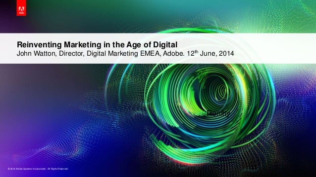 Reinventing Marketing in the Age of Digital