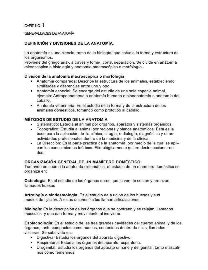 CAPÍTULO 1 GENERALIDADES DE ANATOMÍA  DEFINICIÓN Y DIVISIONES DE LA ANATOMÍA.  La anatomía es una ciencia, rama de la biol...