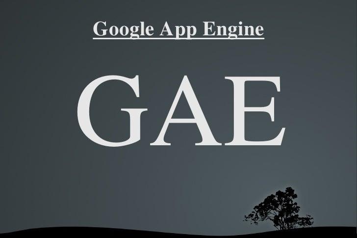 Google App Engine <ul>GAE </ul>