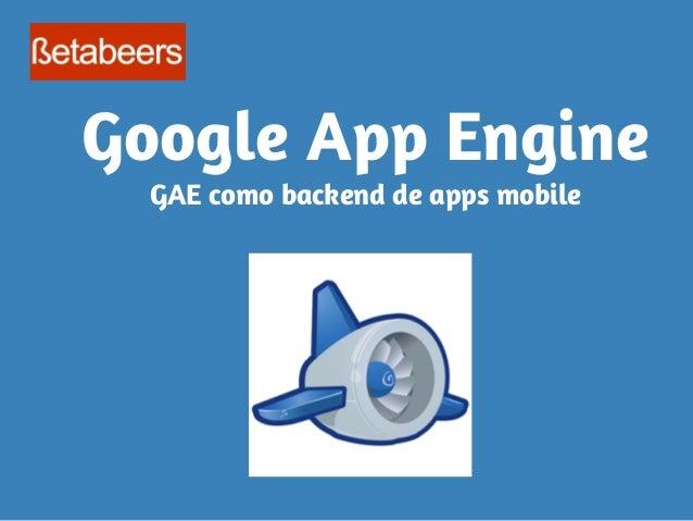 Google App Engine como backend de apps mobile