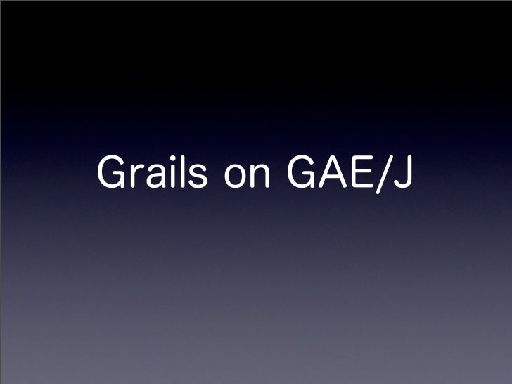 Grails on GAE/J