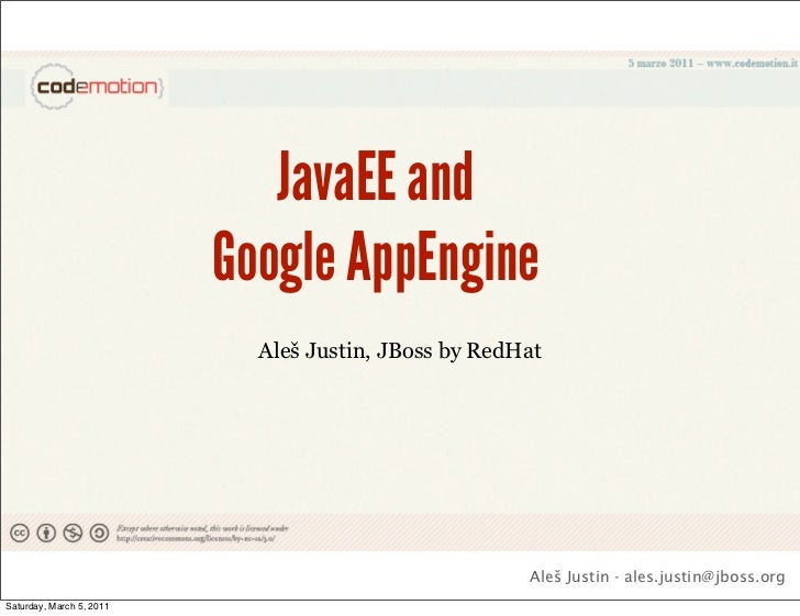 JavaEE and                          Google AppEngine                            Aleš Justin, JBoss by RedHat              ...