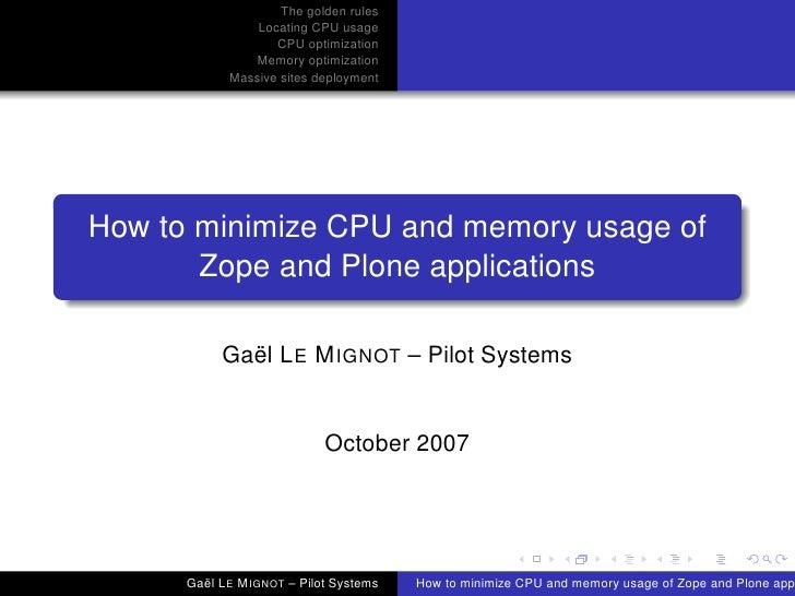 The golden rules                 Locating CPU usage                    CPU optimization                Memory optimization...