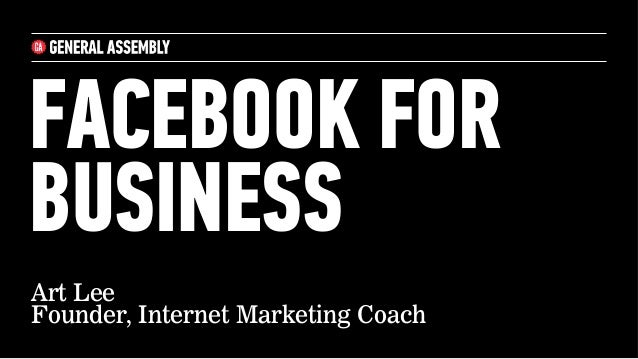 FACEBOOK FORBUSINESSArt LeeFounder, Internet Marketing Coach