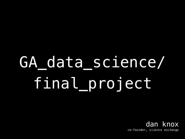 GA_data_science/ final_project dan knox co-founder, science exchange