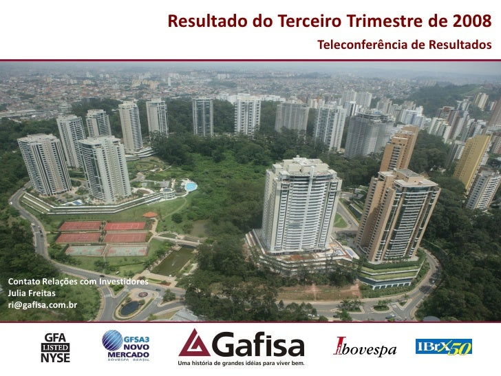 Resultado do Terceiro Trimestre de 2008                                                       Teleconferência de Resultado...