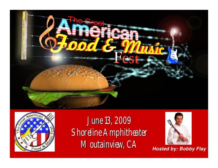 June 13, 2009 Shoreline Amphitheater   Moutainview, CA        Hosted by: Bobby Flay