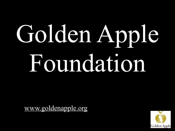 Golden Apple Foundationwww.goldenapple.org