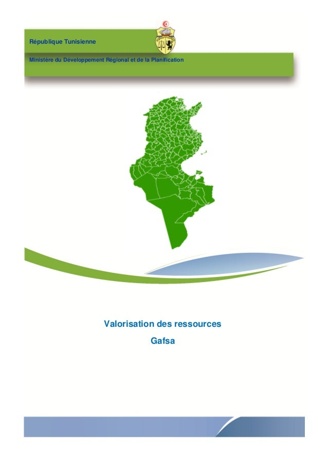 République TunisienneMinistère du Développement Régional et de la PlanificationValorisation des ressourcesGafsa