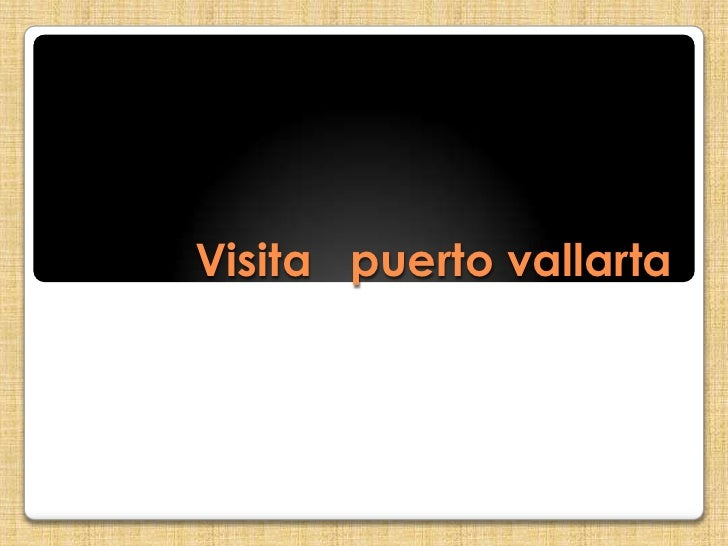 Visita   puerto vallarta<br />