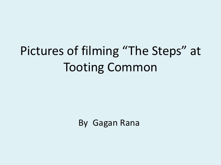 """Pictures of filming """"The Steps"""" at Tooting Common<br />By  GaganRana<br />"""