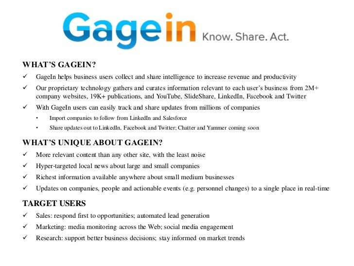 WHAT'S GAGEIN?   GageIn helps business users collect and share intelligence to increase revenue and productivity   Our p...