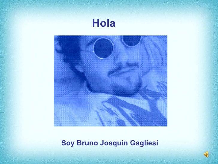 Hola Soy Bruno Joaquín Gagliesi