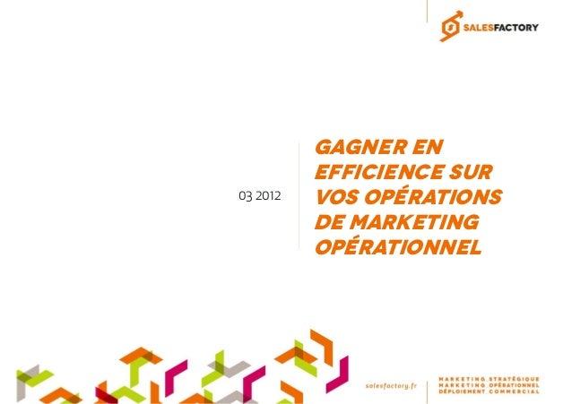 Gagner enefficience survos opérationsde marketingopérationnel03 2012