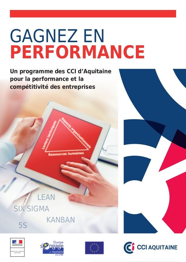 Gagnez en  performance  Un programme des CCI d'Aquitaine  pour la performance et la  compétitivité des entreprises  Lean  ...