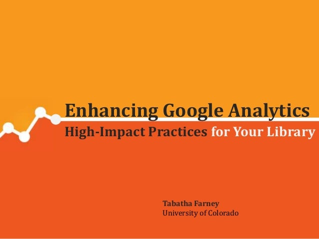 Enhancing Google Analytics: High-Impact Practices for Your Library