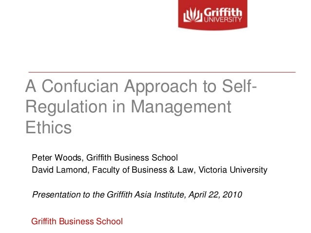 A Confucian Approach to Self-Regulation in ManagementEthicsPeter Woods, Griffith Business SchoolDavid Lamond, Faculty of B...