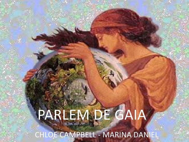 PARLEM DE GAIA<br />CHLOE CAMPBELL - MARINA DANIEL<br />