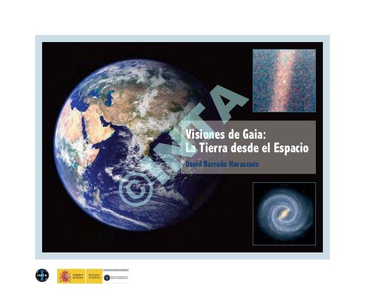 A    T    Visiones de Gaia:    La Tierra desde el EspacioIN  David Barrado Navascués©