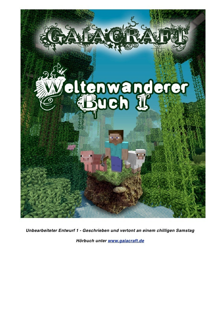 Unbearbeiteter Entwurf 1 - Geschrieben und vertont an einem chilligen Samstag                      Hörbuch unter www.gaiac...