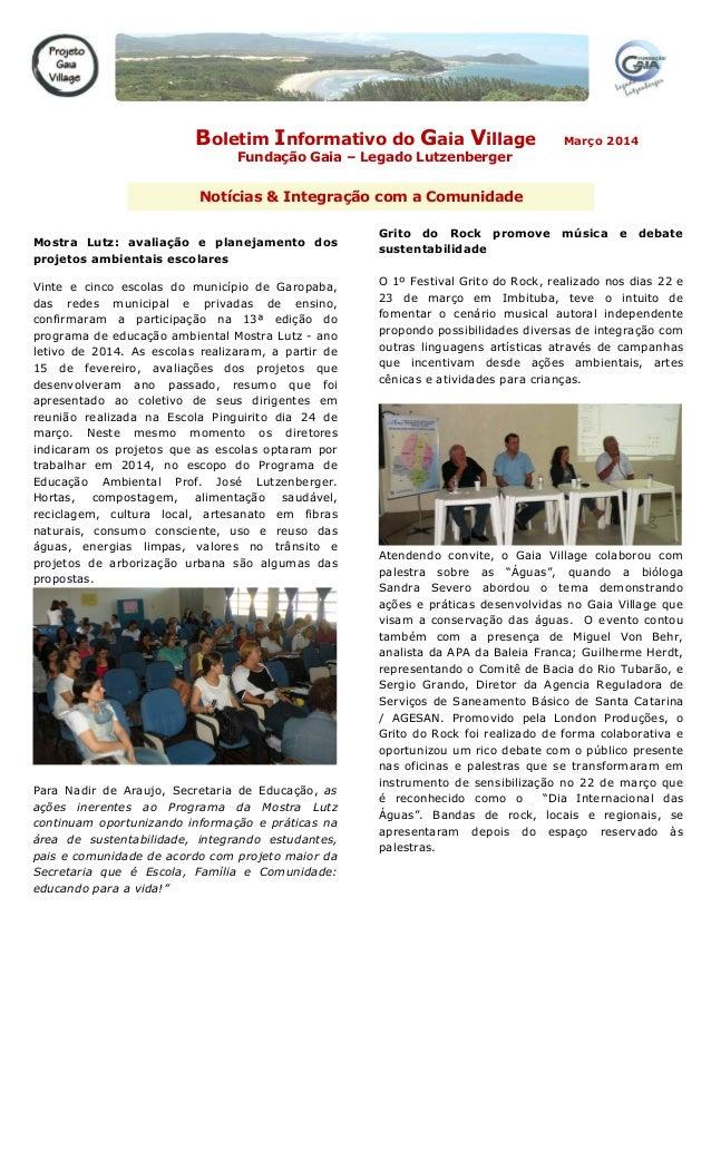Boletim Informativo do Gaia Village Março 2014 Fundação Gaia – Legado Lutzenberger Mostra Lutz: avaliação e planejamento d...