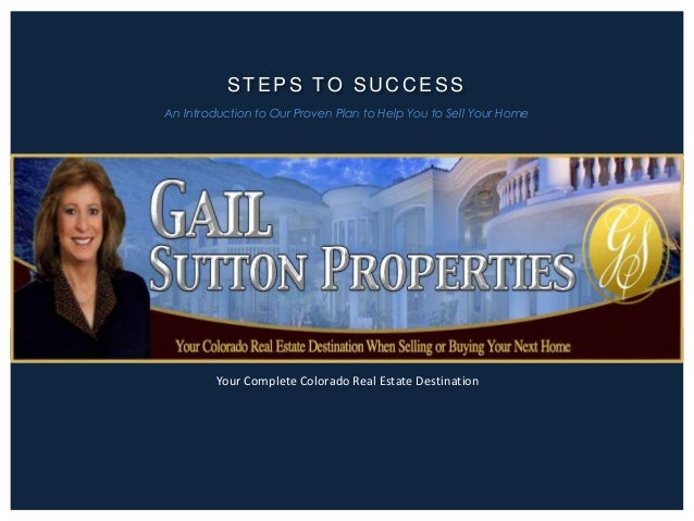 STEPS TO SUCCESS An Introduction to Our Proven Plan to Help You to Sell Your Home  Your Complete Colorado Real Estate Dest...